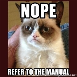 Tard the Grumpy Cat - NOPE rEFER TO THE MANUAL