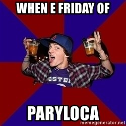 Sunny Student - when e friday of paryloca