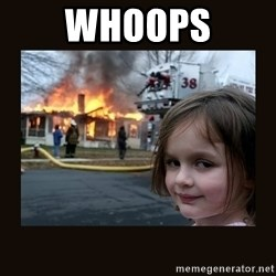 burning house girl - whoops