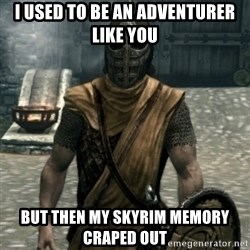 skyrim whiterun guard - I used to be An adventurer like you But then my skyrim memory craped out