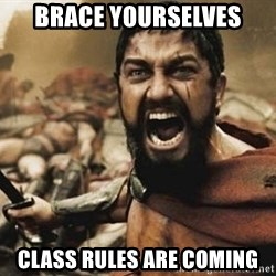 300 - Brace Yourselves class Rules are Coming