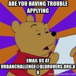 Skeptical Pooh - are you having trouble applying email us at urbanchallenge@qldrovers.org.au