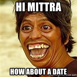 Crazy funny - Hi mittra How about a date
