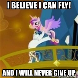 Shining Armor throwing Cadence - i believe i can fly! and i will never give up