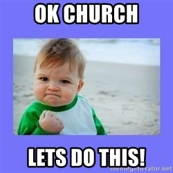 Baby fist - ok church lets do this!
