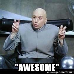"dr. evil quotation marks - ""Awesome"""