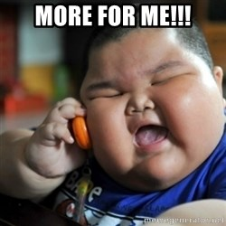 fat chinese kid - More for me!!!