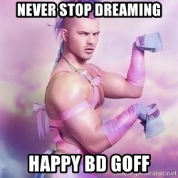 Unicorn Boy - Never stop dreaming Happy BD Goff