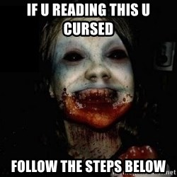 scary meme - If u reading this u cursed  Follow the Steps below