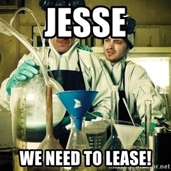 breaking bad - Jesse We Need to Lease!