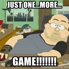 South Park Wow Guy - JUST ONE...MORE... GAME!!!!!!!