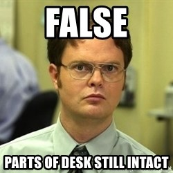 False guy - False Parts of desk still intact