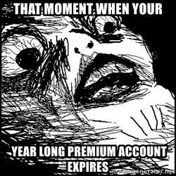 Surprised Chin - that moment when your  year long premium account expires