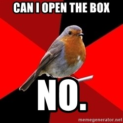 Retail Robin - CAn I open the box no.