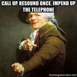 Ducreux - Call up, resound once, impend up the telephone