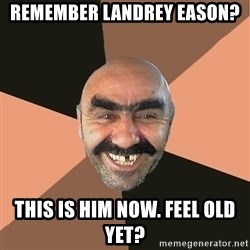 Provincial Man - Remember Landrey Eason? This is him now. Feel old yet?