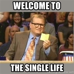 Welcome to Whose Line - Welcome to  The single life