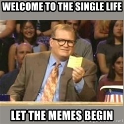 Welcome to Whose Line - Welcome to the siNgle lIfe Let the memes begin