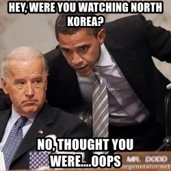 Obama Biden Concerned - Hey, were you watching north korea? No, thought you were....oops