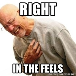 Old Man Heart Attack - Right In the feels
