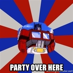 Optimus Prime - party over here