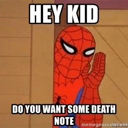 Psst spiderman - hey kid do you want some death note