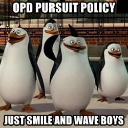 Madagascar Penguin - OPD PURSUIT POLICY JUST SMILE AND WAVE BOYS