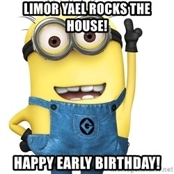 Despicable Me Minion - Limor yaEl rockS the house! Happy early birthday!