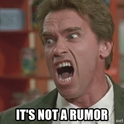 Arnold - It's not a rumor