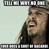Jack Sparrow Reaction - Tell me why no one  Ever does a shot of Bacardi