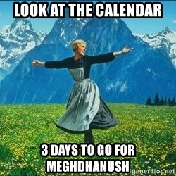 Look at all the things - Look at the CALENDAR  3 DAYS TO Go FOR Meghdhanush
