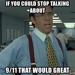 Office Space Boss - if you could stop talking about 9/11 that would great