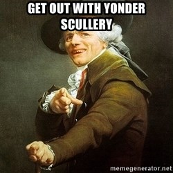 Ducreux - Get out with yonder scullery