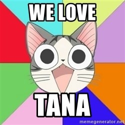 Nya Typical Anime Fans  - We LOVe Tana