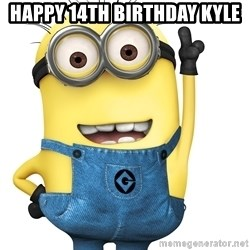 Despicable Me Minion - happy 14th birthday kyle