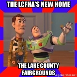 Everywhere - The LCFHA's new home The lake county Fairgrounds