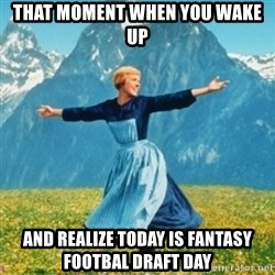 Sound Of Music Lady - That moment when you wake up and realize today is fantasy footbal draft day