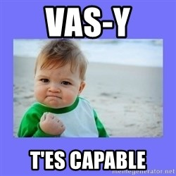 Baby fist - vas-y t'es capable