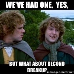 What about second breakfast? - We've Had ONE,  YES,  But WHAT About Second breakup
