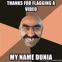 Provincial Man - thanks for flagging a video my name dunia