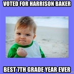 Baby fist - VOTED FOR HARRISON BAKER BEST 7TH gRADE YEAR EVER