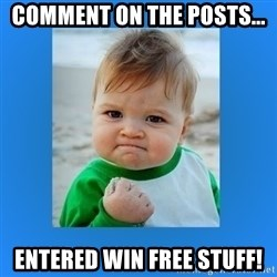 yes baby 2 - Comment on the posts... entered Win Free stuff!