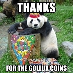 Happy Birthday Panda - thanks for the gollux coins