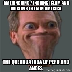Housella ei suju - Amerindians / Indians Islam and Muslims in Latin America The Quechua Inca of Peru and Andes