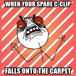 iHate - when your spare c-clip falls onto the carpet