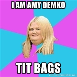 Fat Girl - I am amy demko Tit bags