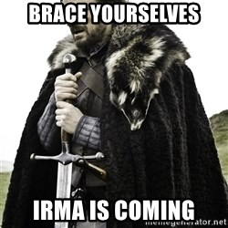 Brace Yourselves.  John is turning 21. - BraCe yOurselves Irma is coming