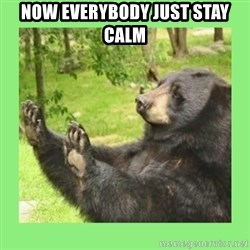 how about no bear 2 - now everybody just stay calm