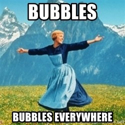 Sound Of Music Lady - Bubbles Bubbles everywhere