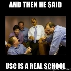 obama laughing  - And then he said USC is a real school